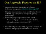 our approach focus on the isp