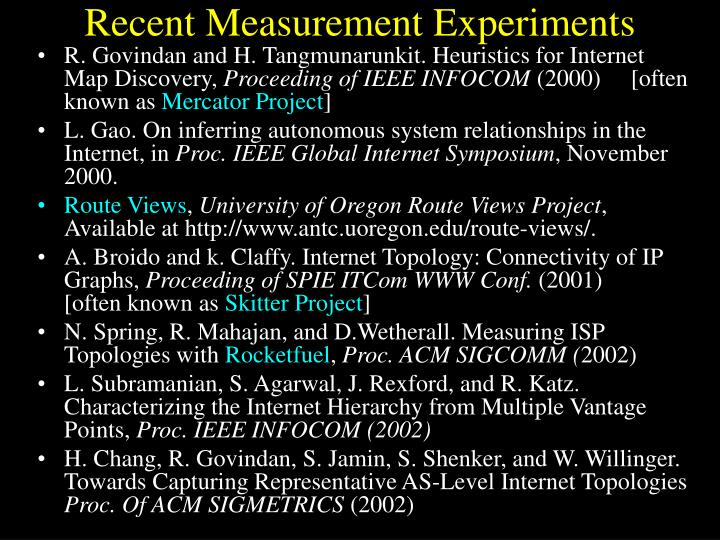 Recent Measurement Experiments
