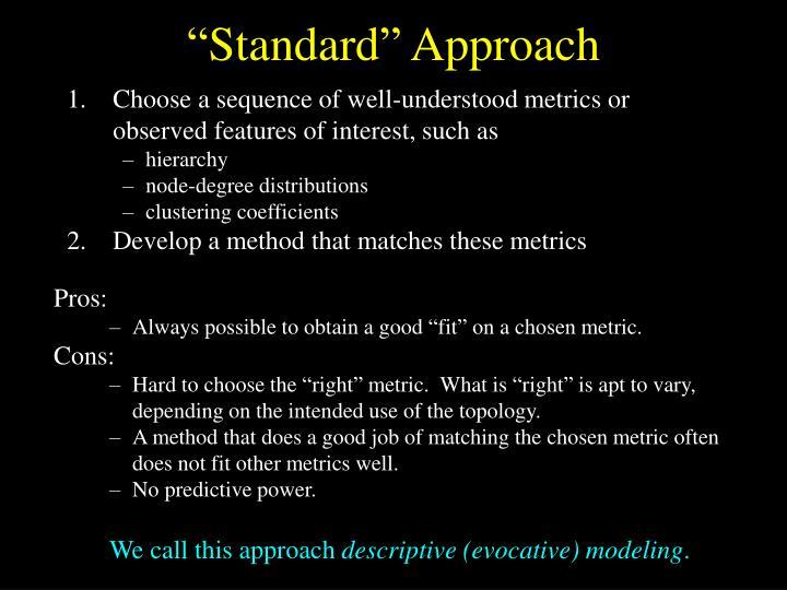"""""""Standard"""" Approach"""