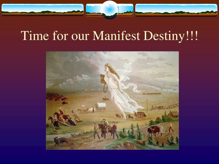 Manifest destiny date in Perth