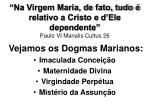 na virgem maria de fato tudo relativo a cristo e d ele dependente paulo vi marialis cultus 26
