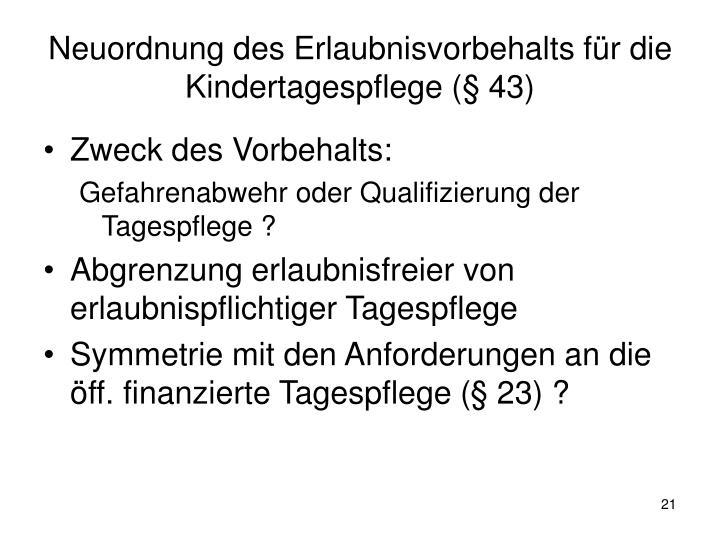 Neuordnung des Erlaubnisvorbehalts für die Kindertagespflege (§ 43)