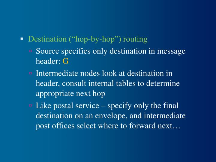 "Destination (""hop-by-hop"") routing"