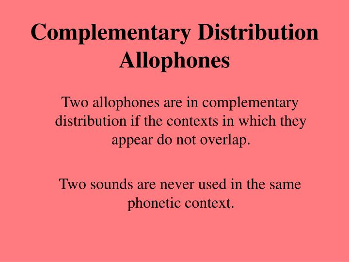 Complementary Distribution Allophones