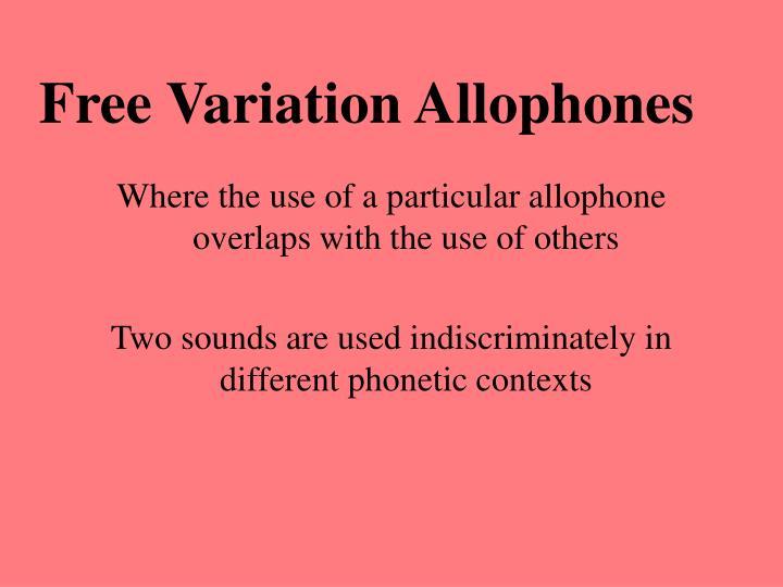 Free Variation Allophones