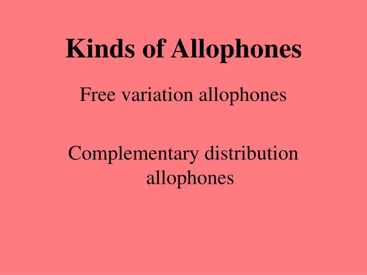 Kinds of Allophones