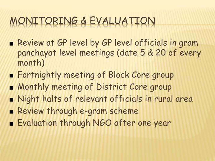 Review at GP level by GP level officials in gram panchayat level meetings (date 5 & 20 of every month)