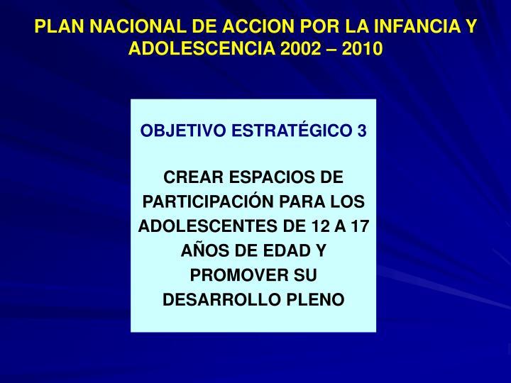 PLAN NACIONAL DE ACCION POR LA INFANCIA Y ADOLESCENCIA 2002 – 2010