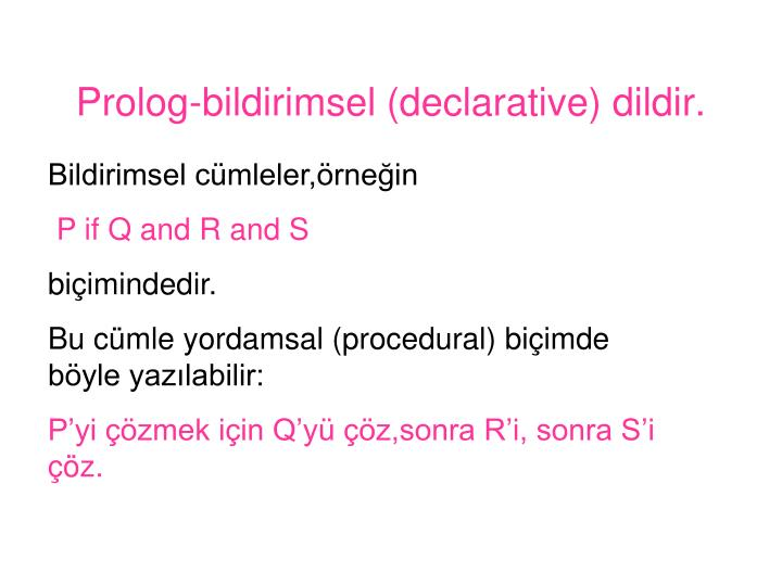 Prolog-bildirimsel (declarative) dildir.