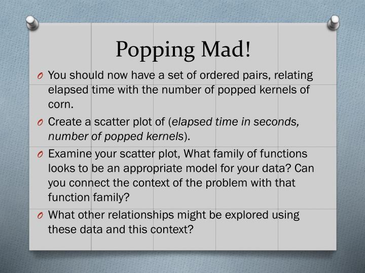 Popping Mad!