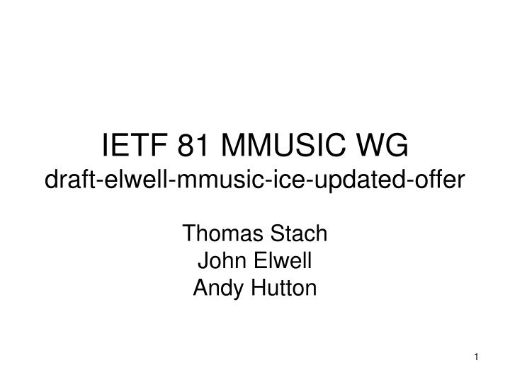 IETF 81 MMUSIC WG