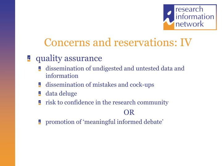Concerns and reservations: IV