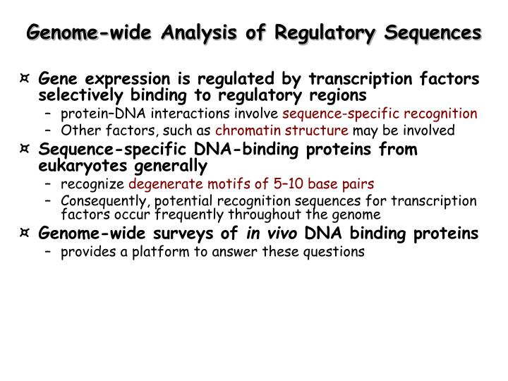 Genome-wide Analysis of Regulatory Sequences