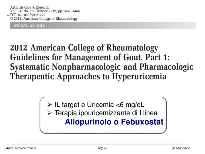 IL target è Uricemia <6 mg/dL
