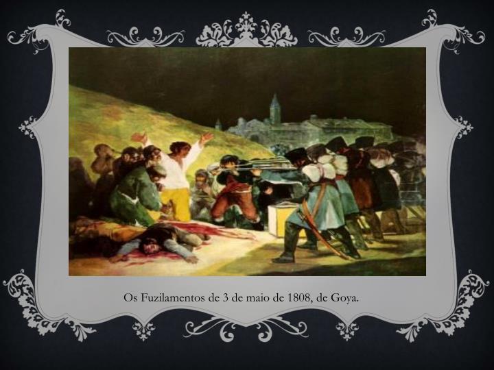Os Fuzilamentos de 3 de maio de 1808, de Goya.