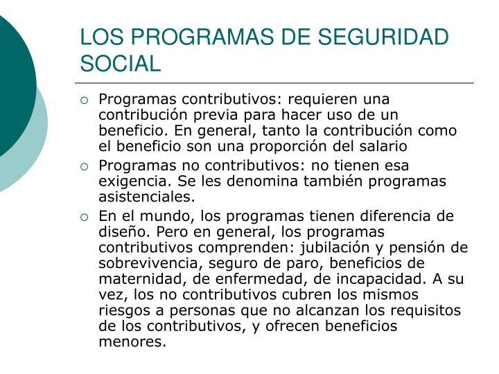 LOS PROGRAMAS DE SEGURIDAD SOCIAL