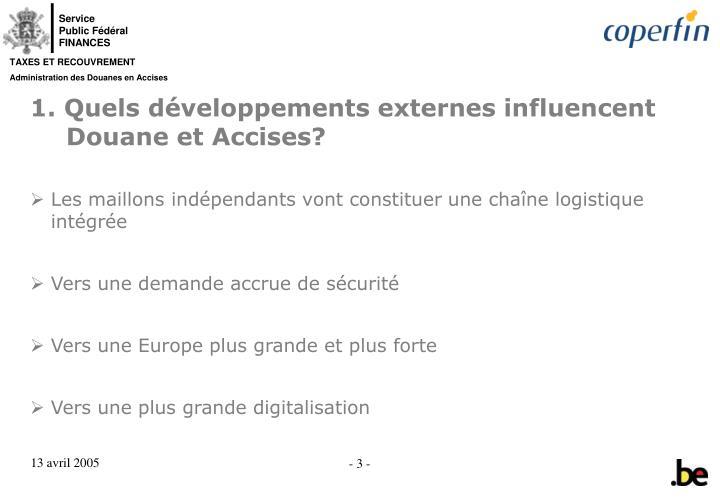 1. Quels développements externes influencent Douane et Accises?