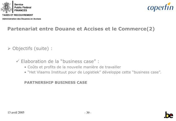 Partenariat entre Douane et Accises et le Commerce(2)