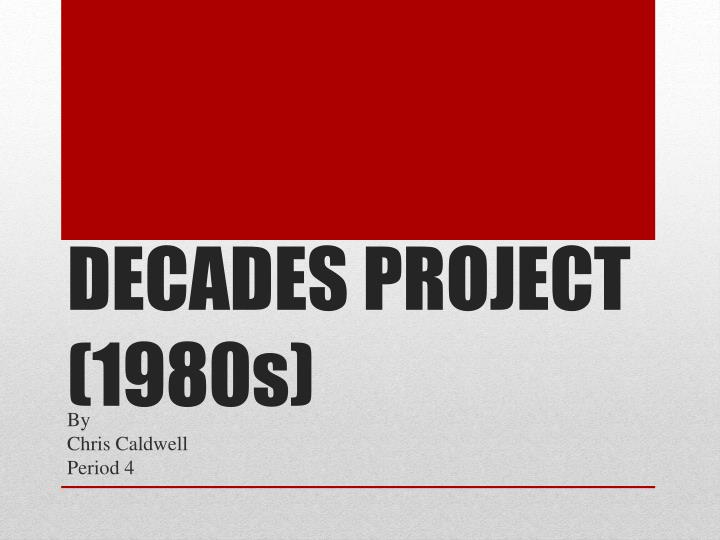 Decades project 1980s