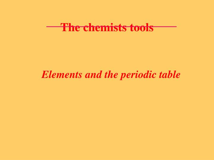 The chemists tools