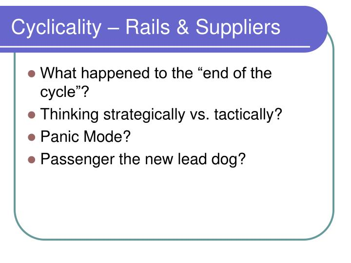 Cyclicality – Rails & Suppliers