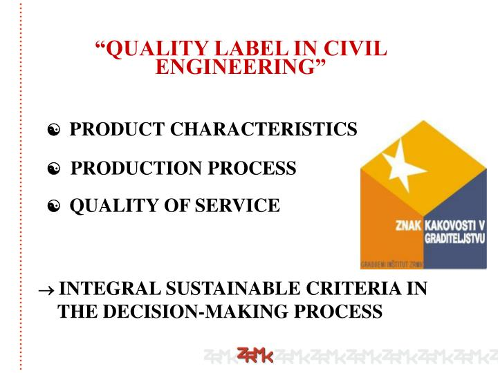 """QUALITY LABEL IN CIVIL ENGINEERING"""