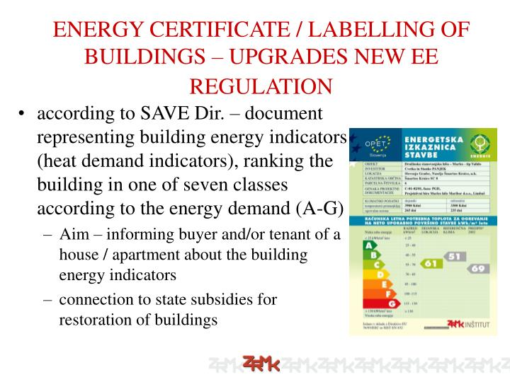 ENERGY CERTIFICATE / LABELLING OF BUILDINGS – UPGRADES NEW EE REGULATION