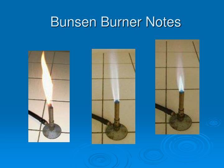 Bunsen Burner Notes