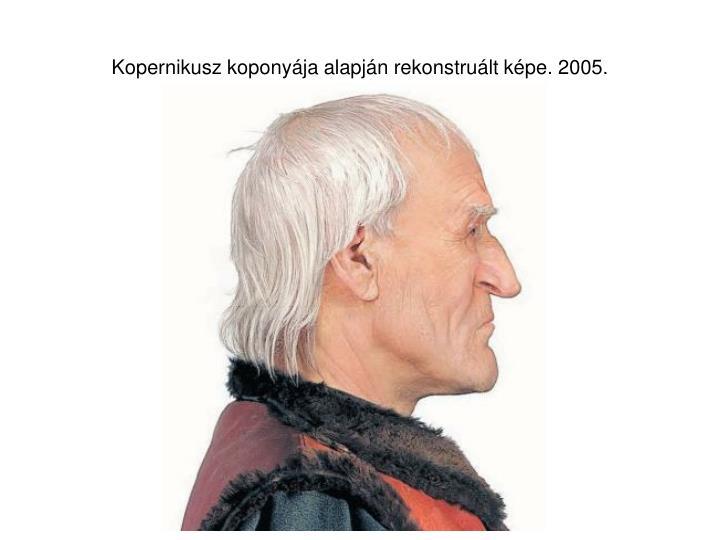 Kopernikusz koponyája alapján rekonstruált képe. 2005.