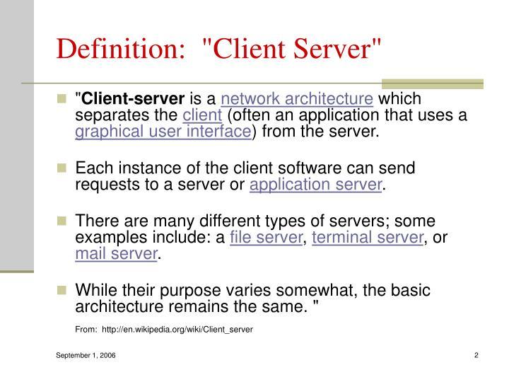 """Definition:  """"Client Server"""""""