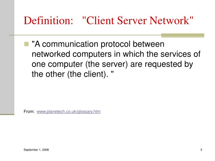 "Definition:   ""Client Server Network"""