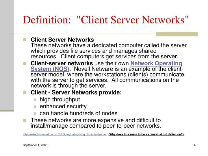 "Definition:  ""Client Server Networks"""