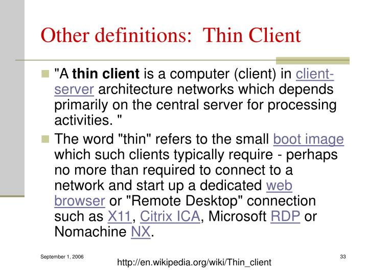 Other definitions:  Thin Client