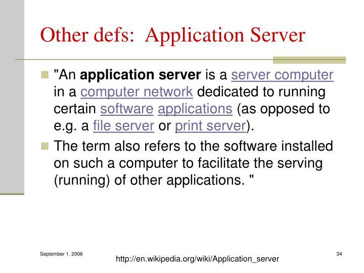 Other defs:  Application Server