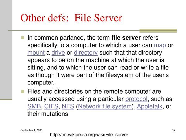 Other defs:  File Server