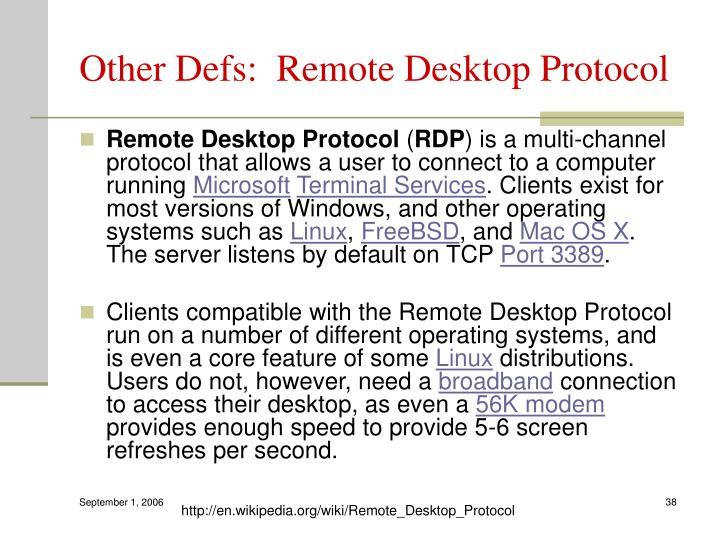 Other Defs:  Remote Desktop Protocol