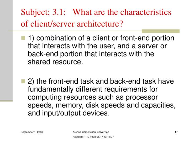 Subject: 3.1:   What are the characteristics of client/server architecture?