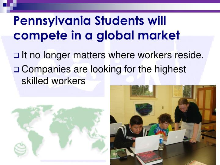 Pennsylvania Students will compete in a global market