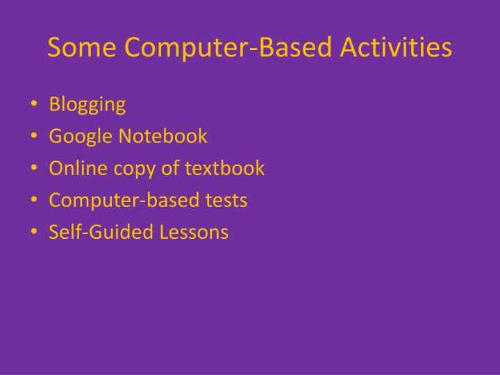Some Computer-Based Activities