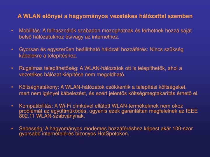 A WLAN előnyei a hagyományos vezetékes hálózattal szemben