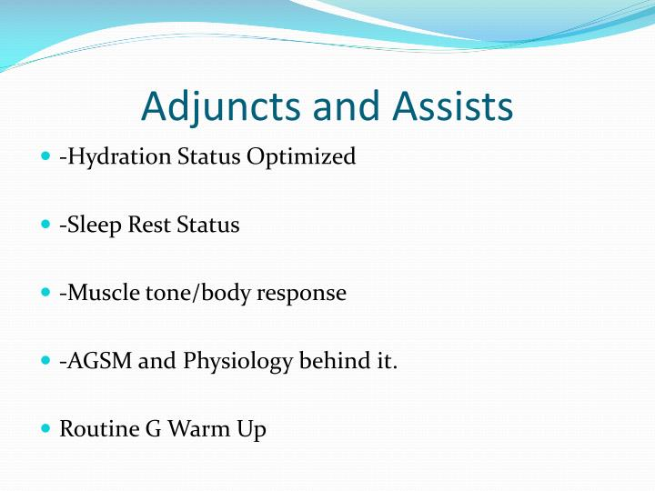 Adjuncts and Assists