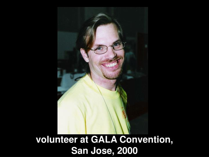 volunteer at GALA Convention,