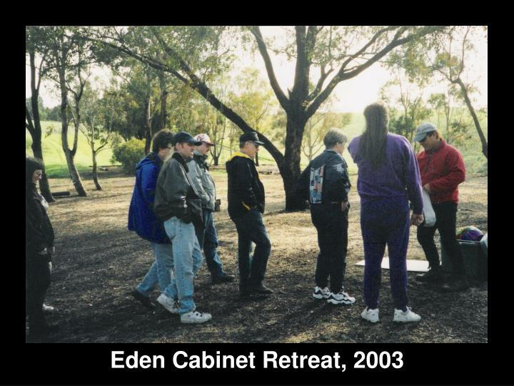 Eden Cabinet Retreat, 2003