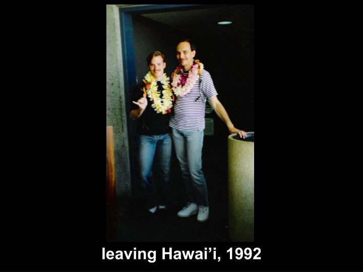 leaving Hawai'i, 1992