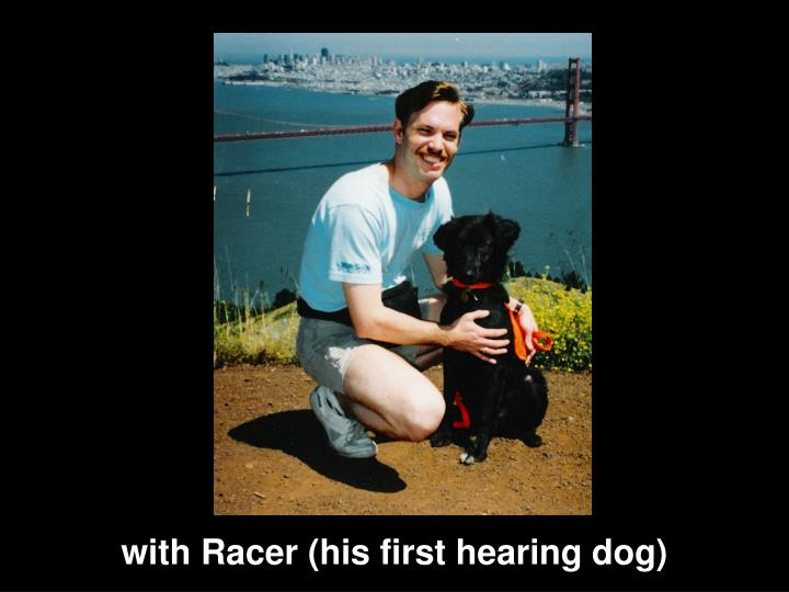 with Racer (his first hearing dog)