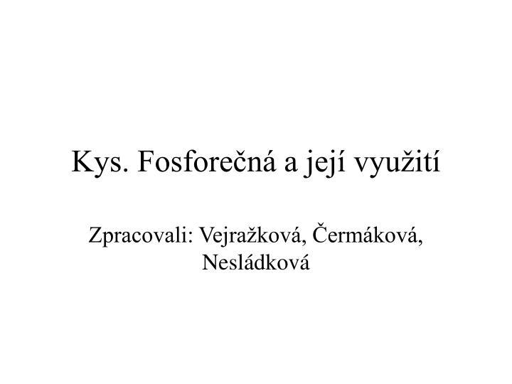 Kys fosfore n a jej vyu it