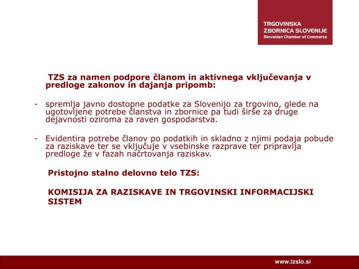TZS za namen podpore članom in aktivnega vključevanja v predloge zakonov in dajanja pripomb: