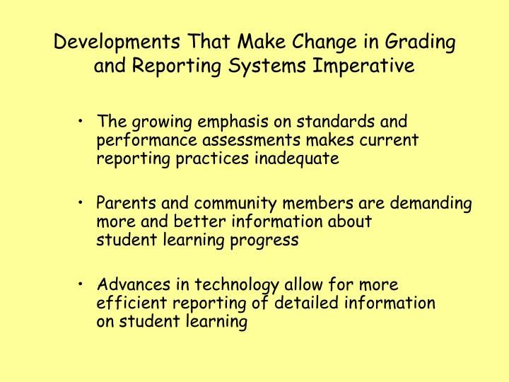 Developments That Make Change in Grading and Reporting Systems Imperative