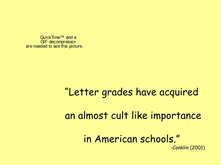 """Letter grades have acquired"