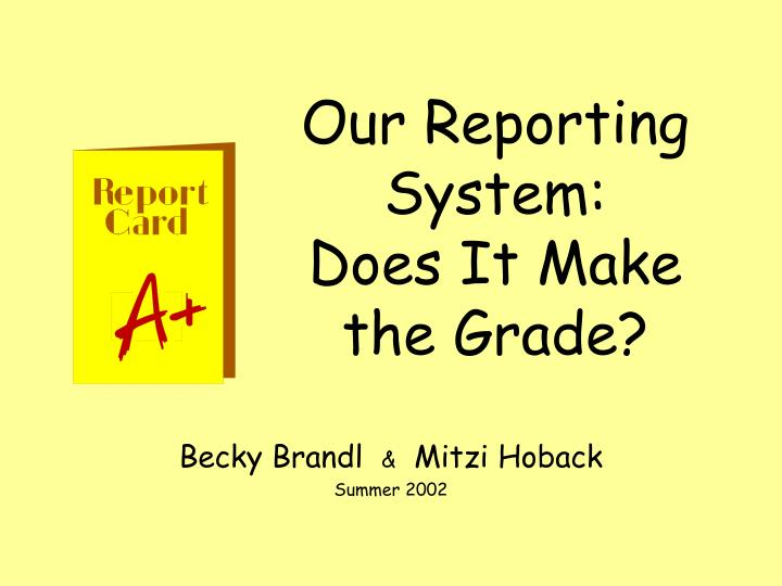 Our Reporting System: